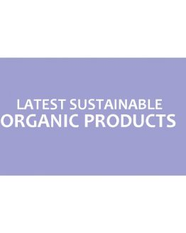 Latest Sustainable Organic Products